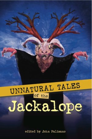 Unnatural Tales of the Jackalope front cover