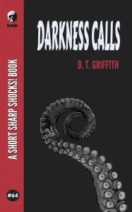 Darkness Calls by David T Griffith.