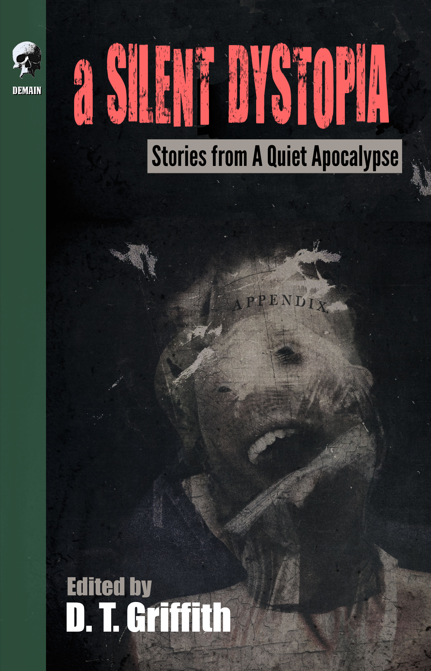 A Silent Dystopia: Stories from A Quiet Apocalypse edited by D.T. Griffith